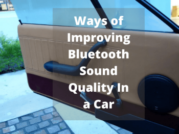 Ways of Improving Bluetooth Sound Quality In a Car